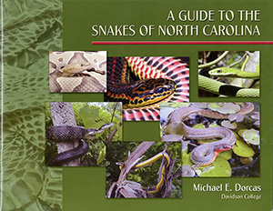 A Guide to the Snakes of North Carolina by Michael E. Dorcas, Davidson College