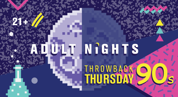 Adult Nights: Throwback Thursday, 90s