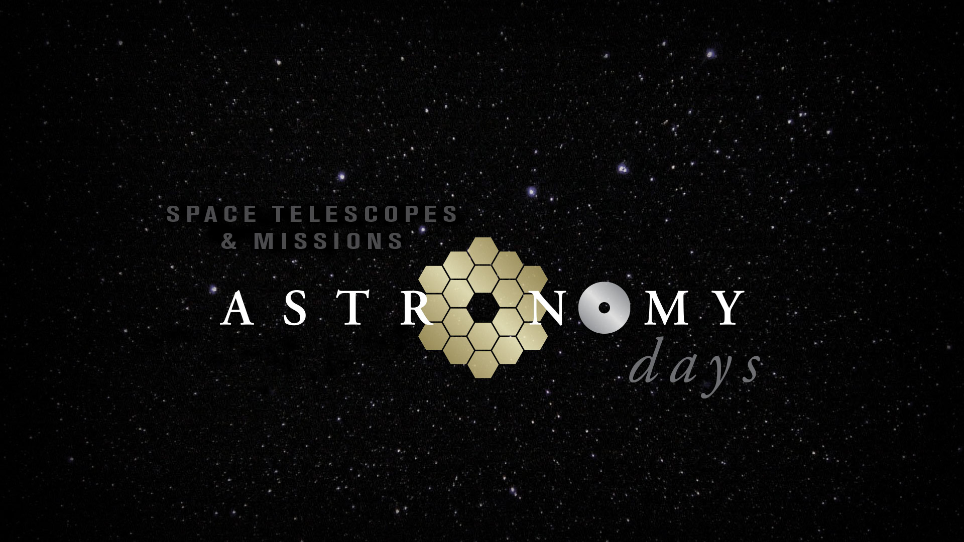 Astronomy Days: Space Telescopes & Missions; January 27 & 28