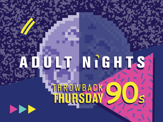 Adult Nights: Throwback Thursday '90s