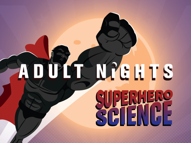 Adult Nights: Superhero Science