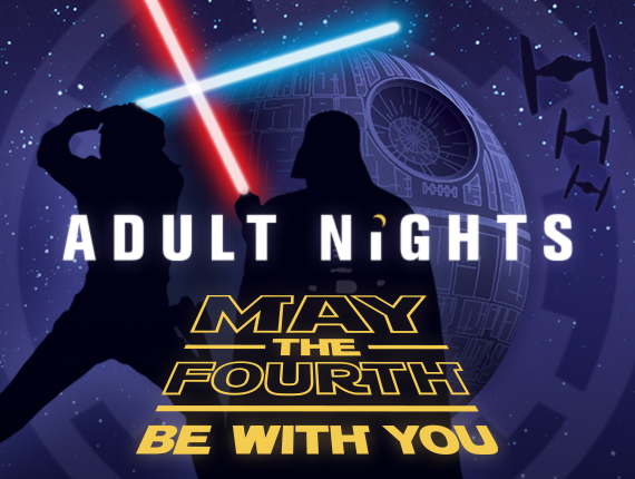 Adult Night: May the 4th be with you
