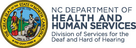 NC Department of Health and Human Services: Division of Services for the Deaf and Hard of Hearing.