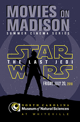 "Movies on Madison Summer Cinema Series: ""Star Wars: The Last Jedi"": Friday, July 20, 2018"