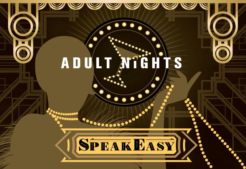 Adult Nights: Speakeasy