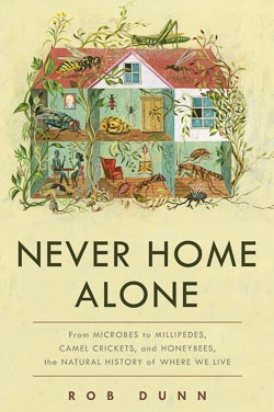 Never Home Alone by Rob Dunn - book cover