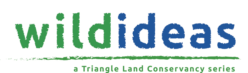 Wild Ideas: A Triangle Land Conservancy Series