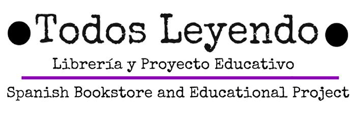 Todos Leyendo: Librería y Proyecto Educativo | Spanish Bookstore and Educational Project