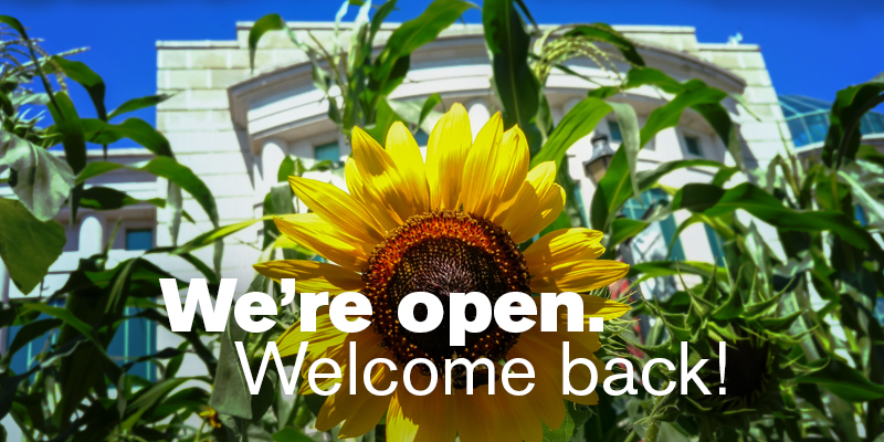 We're open. Welcome back!