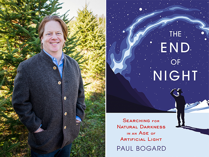 Paul Bogard: The End of Night: Searching for Natural Darkness in an Age of Artificial Light
