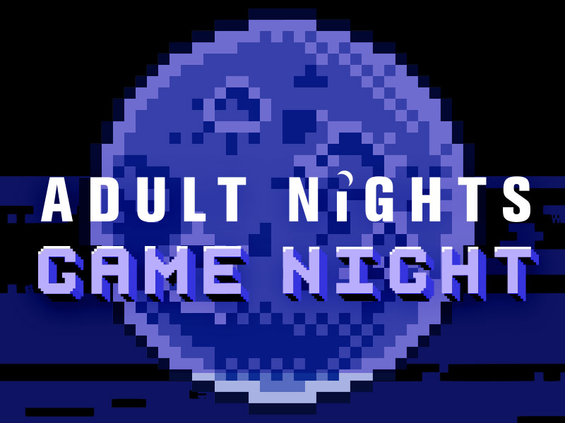Adult Nights: Game Night