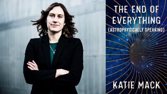 Dr. Katie Mack and the cover of The End of Everything Astrophysically Speaking
