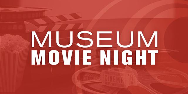 Museum Movie Night