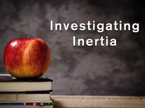 Video: Investigating Inertia. Open captions.