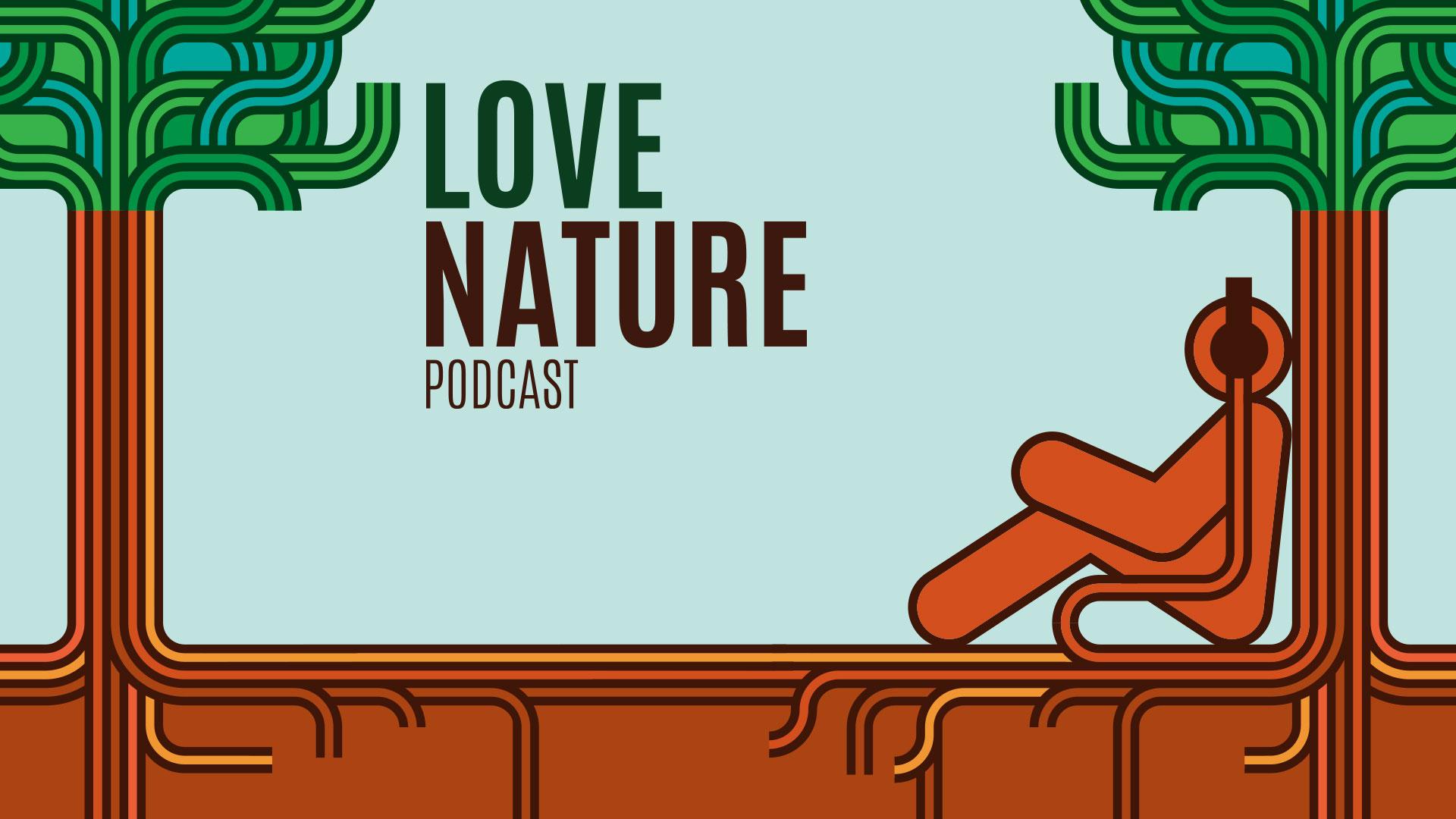 Love Nature Podcast