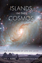 Islands in the Cosmos: The Evolution of Life on Land by Dale A. Russell, Foreword by Simon Conway Morris